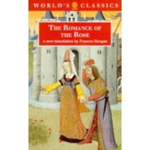 The Romance of the Rose (World's Classics)