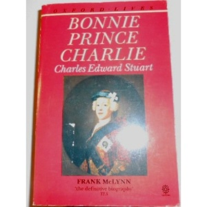 Bonnie Prince Charlie: Charles Edward Stuart - Tragedy in Many Acts (Oxford lives)