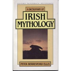 A Dictionary of Irish Mythology (Oxford Paperback Reference)