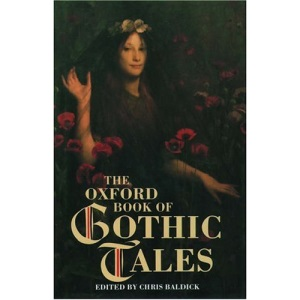 The Oxford Book of Gothic Tales (The Oxford book of . . . series)