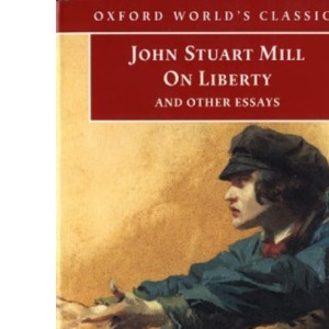 On Liberty and Other Essays (Oxford World's Classics)