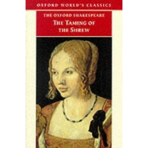 The Oxford Shakespeare: The Taming of the Shrew (Oxford World's Classics)