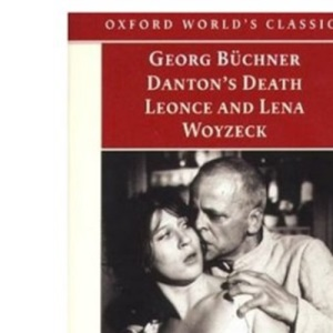 Danton's Death, Leonce and Lena, Woyzeck: AND Leonce and Lena (Oxford World's Classics)