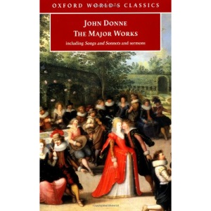 John Donne - The Major Works (Oxford World's Classics)