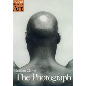 The Photograph: A Visual and Cultural History (Oxford History of Art)