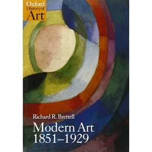 Modern Art 1851-1929 Capitalism and Representation (Oxford History of Art)