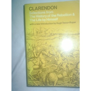 History of the Rebellion and Civil Wars in England Begun in the Year 1641: Selections (Oxford Paperbacks)