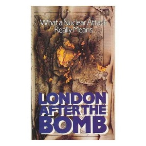 London After the Bomb: What a Nuclear Attack Really Means (Oxford Paperbacks)