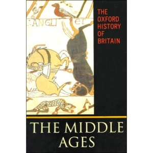 The Oxford History of Britain: The Middle Ages v.2: The Middle Ages Vol 2