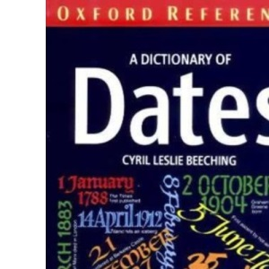 A Dictionary of Dates (Oxford Reference)
