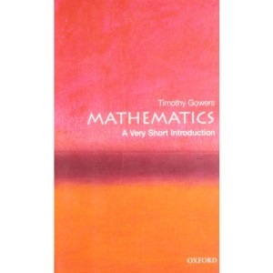 Mathematics: A Very Short Introduction (Very Short Introductions)