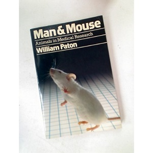 Man and Mouse: Animals in Medical Research (Oxford Paperbacks)