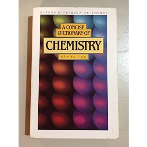A Concise Dictionary of Chemistry (Oxford Paperback Reference)