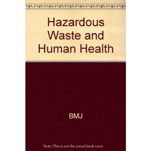 Hazardous Waste and Human Health