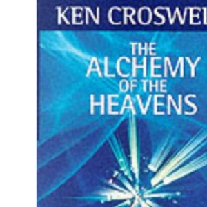 The Alchemy of the Heavens: Captivating Journey Through the Modern Astronomy of the Milky Way