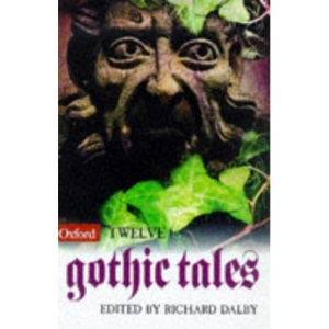 Twelve Gothic Tales (Oxford Twelves)