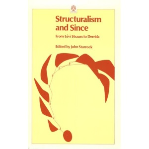 Structuralism and Since: From Levi-Strauss to Derrida (Opus Books)