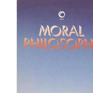 Moral Philosophy (Opus Books)