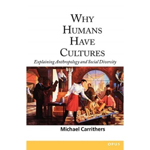 Why Humans Have Cultures: Explaining Anthropology and Social Diversity (OPUS)