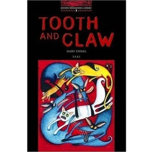 The Oxford Bookworms Library: Stage 3: 1,000 Headwords: Tooth and Claw - Short Stories