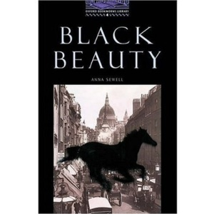 The Oxford Bookworms Library: Stage 4: 1,400 Headwords: Black Beauty