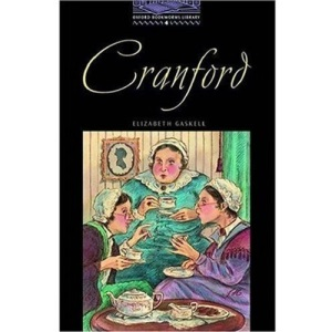 Cranford (Oxford Bookworms ELT Readers: 1400 Headwords: Level 4: Upper-Intermediate)
