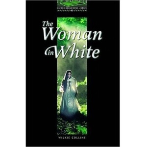 The Oxford Bookworms Library: Stage 6: 2,500 Headwords: The Woman in White