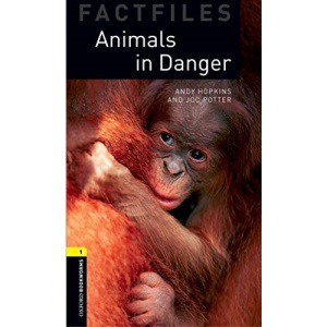 Oxford Bookworms Library Factfiles: Level 1:: Animals in Danger: Reader (Oxford Bookworms ELT)
