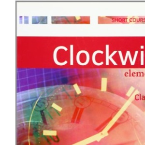 Clockwise: Elementary: Classbook: A multi-level short course in general English. Mit integriertem Workbook