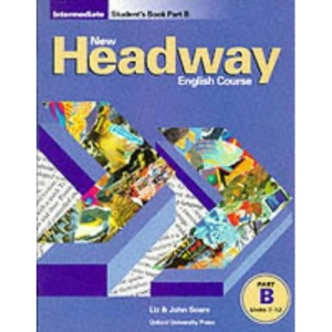 New Headway Intermediate: Intermediate: Student's Book B: Student Book B Intermediate level (New Headway English Course)