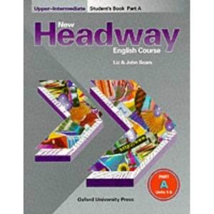 New Headway Upper-Intermediate: Upper-Intermediate: Student's Book A: Student's Book A Upper-intermediate l (New Headway English Course)