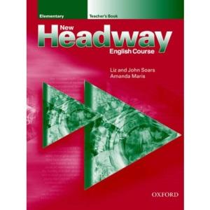 New Headway Elementary: Elementary: Teacher's Book: Teacher's Book Elementary level (New Headway English Course)