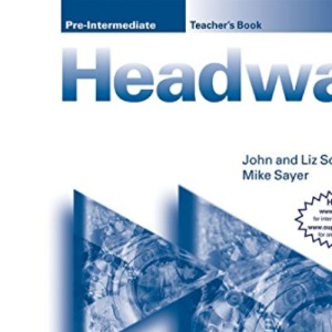 New Headway Pre-Intermediate: Pre-Intermediate: Teacher's Book: Teacher's Book Pre-intermediate lev