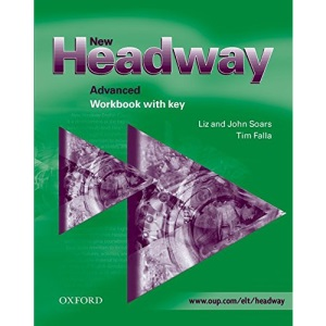New Headway Advanced: Workbook (with Key): Workbook (with Key) Advanced level