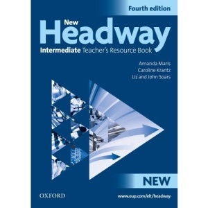 New Headway: Intermediate Fourth Edition: Teacher's Resource Book: Six-level general English course for adults