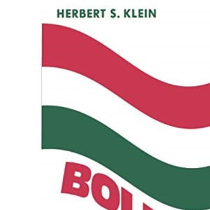 Bolivia: The Evolution of a Multi-Ethnic Society (Latin American Histories)