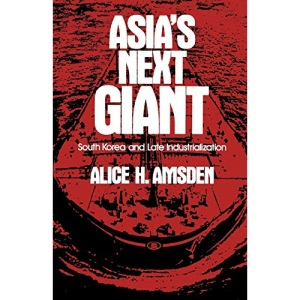 Asia's Next Giant: South Korea and Late Industrialization (Oxford Paperbacks)