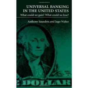 Universal Banking in the United States: What Could We Gain? What Could We Lose?