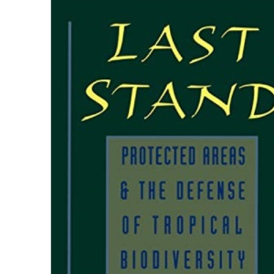 Last Stand: Protected Areas and the Defense of Tropical Biodiversity