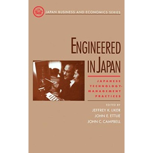 Engineered in Japan: Japanese Technology - Management Practices (Japan Business and Economics Series)