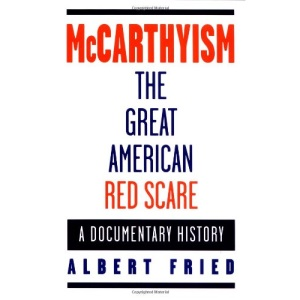 McCarthyism, The Great American Red Scare: A Documentary History