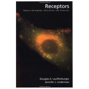 Receptors: Models for Binding, Trafficking, and Signaling: Models for Binding, Trafficking and Signalling