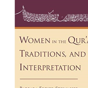 Women in the Qur'an, Traditions, and Interpretation