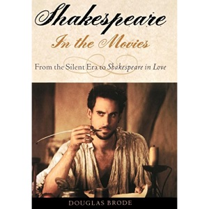 Shakespeare in the Movies: From the Silent Era to Shakespeare in Love (Literary Artist's Representatives)