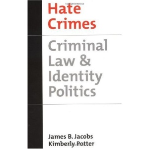 Hate Crimes: Criminal Law and Identity Politics (Studies in Crime and Public Policy)