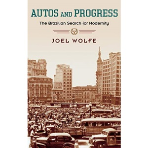Autos and Progress: The Brazilian Search for Modernity