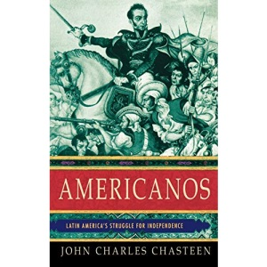 Americanos: Latin American's Struggle for Independence (Pivotal Moments in World History)