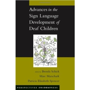 Advances in the Sign-Language Development of Deaf Children (Perspectives on Deafness)