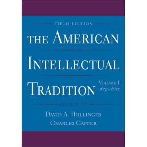 The American Intellectual Tradition: Volume I: 1630-1865: 1630-1865 v. 1