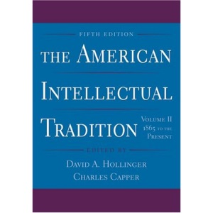 The American Intellectual Tradition: Volume II: 1865 to the Present: 1865 to the Present v. 2
